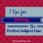 7 tips for creating the perfect subject line
