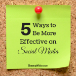 5 ways to be more effective on social media